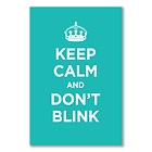 A2+ glossy poster: KEEP CALM AND DON T BLINK TURQUOISE WW2 WWII