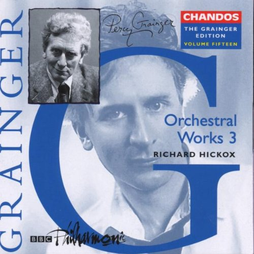 Grainger Edition, Vol 15 – Orchestral Works 3
