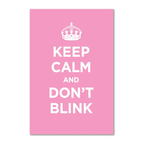 Glossy vinyl sticker pack: KEEP CALM AND DON'T BLINK PASTEL BABY PINK WW2 WWII PARODY SIGN (1 sticker, 22.5x15cm / 8.9×5.9in)