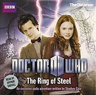 Doctor Dr Who.The Ring of Steel. CD BBC Audio Book.