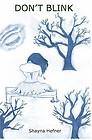 Don't Blink 9781456531096 by Shayna Hefner, Book, BRAND NEW