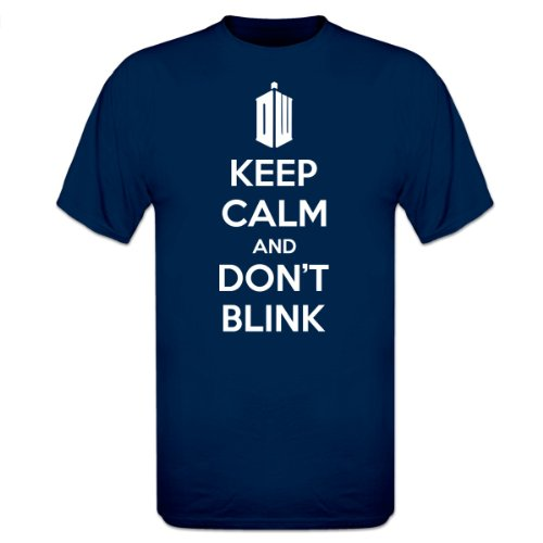 Keep Calm And Don't Blink T-Shirt by Shirtcity