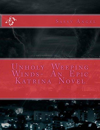 Unholy  Weeping  Winds-  An  Epic  Katrina  Novel