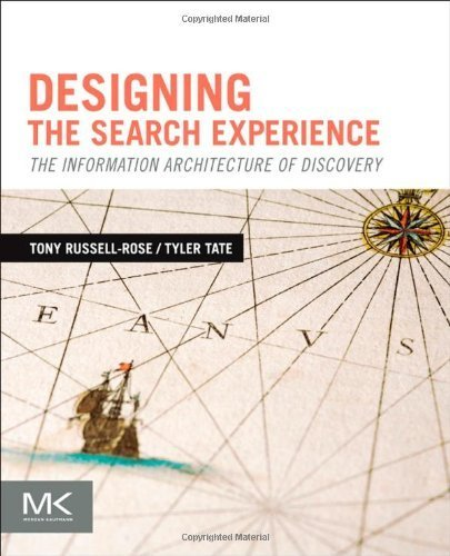 Designing the Search Experience: The Information Architecture of Discovery by Russell-Rose, Tony, Tate, Tyler (2012) Paperback