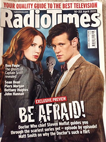 Radio Times Doctor Who Front Cover 16th To 22nd Of April 2011 – Be Afraid – Featuring Matt Smith As The Doctor Who And Karen Gillan As Amy Pond In The New Series Of Dr Who