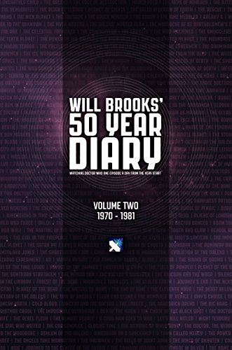 The 50 Year Diary – Volume Two: 1970 – 1981 (Will Brooks' 50 Year Diary Book 2)