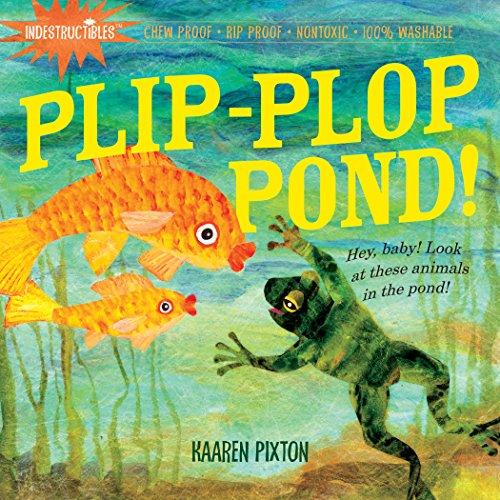 Plip-Plop Pond! (Indestructibles)
