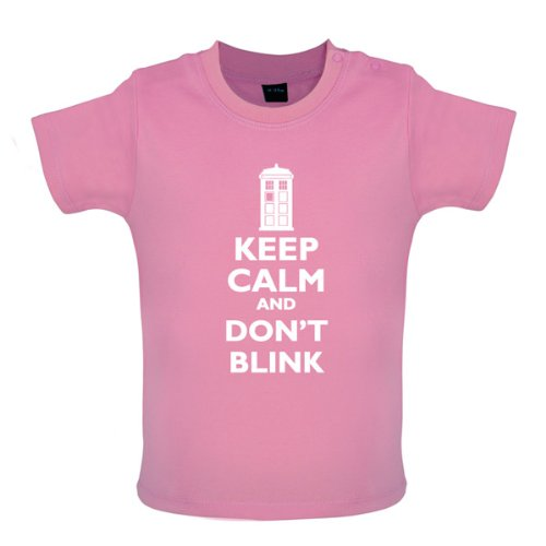 Keep Calm And Don't Blink – Baby / Toddler Funny T-Shirt- 8 Colours – Pink – 12-18 Months
