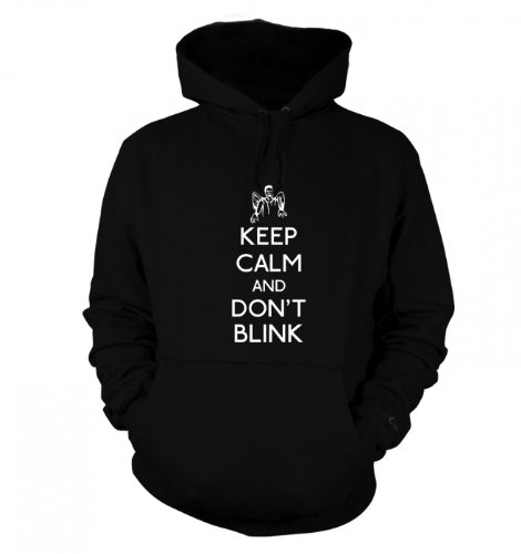 Keep Calm And Don't Blink Hoodie – Film Movie Geeky Tshirt – Jet Black Medium