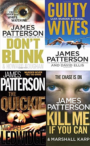 JAMES PATTERSON 4 BOOK SET COLLECTION DON'T BLINK GUILTY WIVES THE QUICKIE KILL ME IF YOU CAN