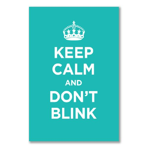 Poster art print: KEEP CALM DON'T BLINK TURQUOISE BLUEISH GREEN WW2 WWII PARODY SIGN (A2 maxi – 40.7x61cm / 16x24in, semi-gloss satin paper)