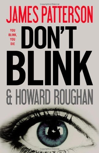 Don't Blink by Patterson, James, Roughan, Howard published by Little, Brown and Company (2010) Hardcover