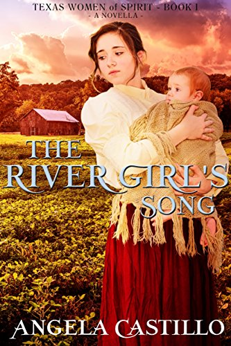 The River Girl's Song: Texas Women of Spirit, Volume 1