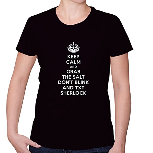 KEEP CALM AND GRAB THE SALT DON'T BLINK AND TXT SHERLOCK Women's Short Sleeve T Shirt
